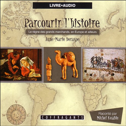 Couverture de Le règne des grands marchands, en Europe et ailleurs (Parcourir l'histoire 6)