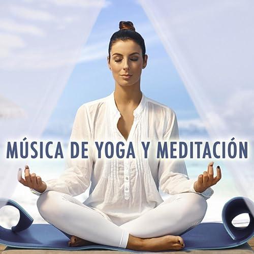 Música de Yoga y Meditación by Música a Relajarse and Musica ...