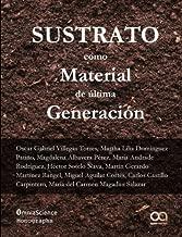 Sustratos como material de última generación (Spanish Edition)