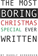 The Most Boring Christmas Special Ever Written: An Adventureless and Nearly Choiceless Pick-Your-Path Novella (Boring Books)