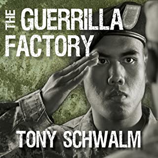 The Guerrilla Factory     The Making of Special Forces Officers, the Green Berets              By:                                                                                                                                 Tony Schwalm                               Narrated by:                                                                                                                                 Corey Snow                      Length: 9 hrs and 40 mins     147 ratings     Overall 4.4