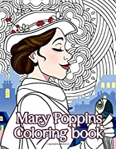 Mary Poppins Coloring Book: Great Coloring Pages For Kids Adult Creative Gift
