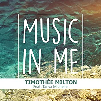 Music in Me (feat. Tanya Michelle)
