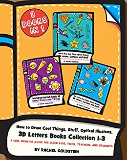 how to draw cool things stuff optical illusions 3d letters books collection 1 3 a cool drawing guide for older kids teens teachers and students drawing for kids book 18 kindle edition how to draw cool things stuff optical illusions 3d letters books collection 1 3 a cool drawing guide for older kids teens teachers and students