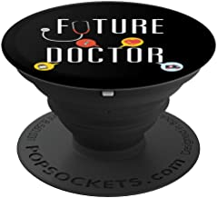 Future Doctor Medical School Pre Med Student Entrance Gift - PopSockets Grip and Stand for Phones and Tablets