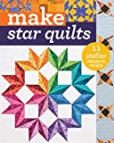 Make Star Quilts: 11 Stellar Projects to Sew (Make Series)