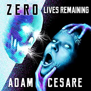 Zero Lives Remaining                   By:                                                                                                                                 Adam Cesare                               Narrated by:                                                                                                                                 Joe Hempel                      Length: 2 hrs and 37 mins     3 ratings     Overall 5.0