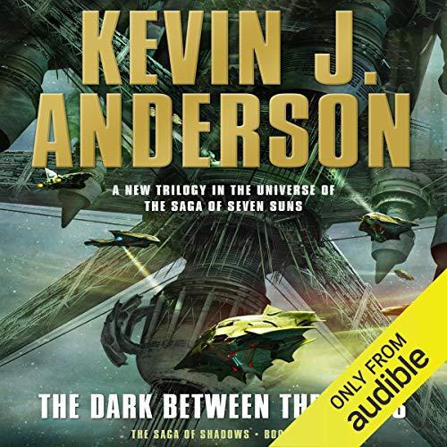 The Dark Between the Stars: The Saga of Shadows, Book One