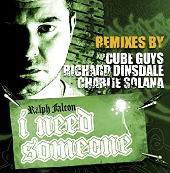 I Need Someone - Remixes By The Cube Guys, Richard Dinsdale And Charlie Solana