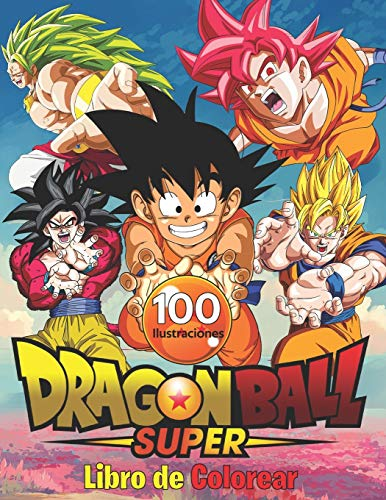 Dragon Ball Super Libro de Colorear: 100 páginas para colorear de alta calidad para niños, adolescentes y adultos   Dragon Ball Super, Dragon Ball GT, ... Ball Coloring Book, otaku para colorear.