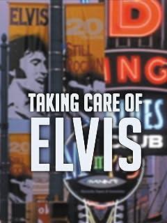 Taking Care of Elvis