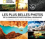 Les plus belles photos de la communauté National Geographic - S'en inspirer et sublimer ses images de National Geographic