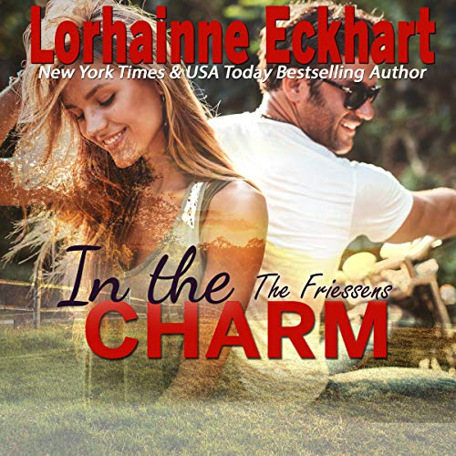 In the Charm     The Friessens, Book 13              Written by:                                                                                                                                 Lorhainne Eckhart                               Narrated by:                                                                                                                                 Teri Clark Linden                      Length: 3 hrs and 57 mins     Not rated yet     Overall 0.0
