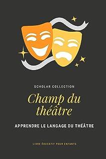 Le champ du théâtre: livre éducatif pour enfants (French Edition)
