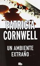 Un ambiente extraño / Unnatural Exposure (Doctora Kay Scarpetta) (Spanish Edition)