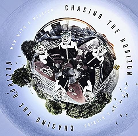 [Album]Chasing the Horizon – MAN WITH A MISSION[FLAC + MP3]