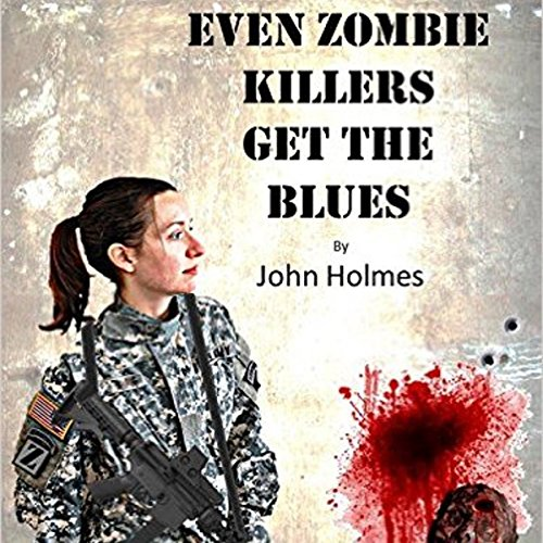 Even Zombie Killers Get the Blues audiobook cover art