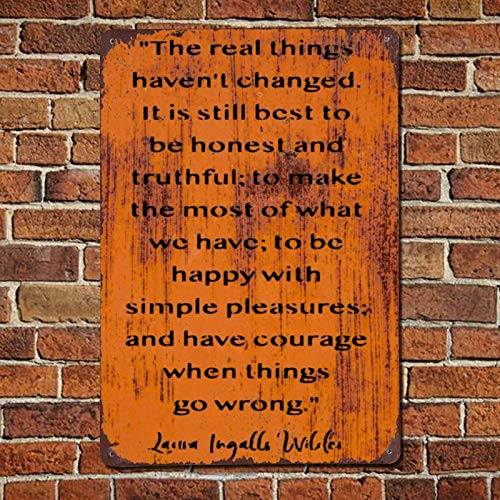 The Real Things Haven't Changed Vintage Quotes Metal sign,Retro Saying words Sign,Rustic inspiring lettering,quote saying words Bar Men Cave Garden Wall art,Farmhouse Aluminum Sign,home decor