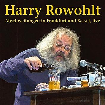 Abschweifungen in Frankfurt und Kassel (Live)