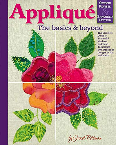 Compare Textbook Prices for Applique: The Basics & Beyond, Second Revised & Expanded Edition: The Complete Guide to Successful Machine and Hand Techniques with Dozens of Designs to Mix and Match Landauer Over 600 Photos Second Revised & Expanded Edition ISBN 9781947163225 by Janet Pittman