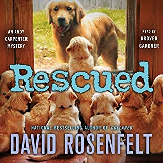 Rescued     Andy Carpenter Mystery Series, Book 17              Written by:                                                                                                                                 David Rosenfelt                               Narrated by:                                                                                                                                 Grover Gardner                      Length: 6 hrs and 57 mins     3 ratings     Overall 4.3
