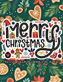 Merry Christmas Festive Coloring Book For Adults: Winter Holiday Adult Coloring Book for Relaxation. Detailed Artworks and Beautiful Designs Inside ... Seniors and Kids: 4 (Gift Idea For Christmas)