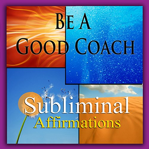 Be a Good Coach Subliminal Affirmations cover art