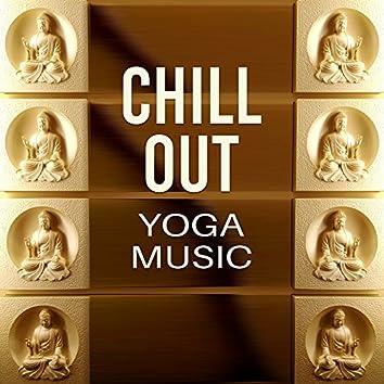 Chill Out Yoga Music – Oriental Music for Deep Meditation, Chill Out 2017, Chakra Balancing, Training Yoga, Tibetan Chill Out, Buddha Lounge