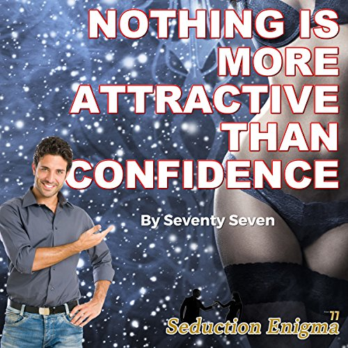 Nothing Is More Attractive than Confidence audiobook cover art