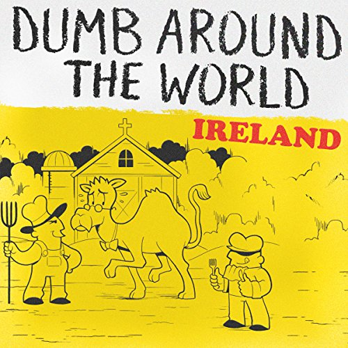 Dumb Around the World: Ireland audiobook cover art