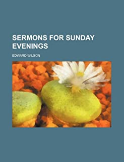 Sermons for Sunday Evenings