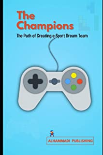 The Champions: The Path of Creating e-Sport Dream Team
