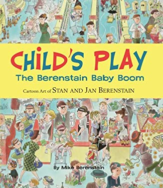 Child's Play: The Berenstain Baby Boom, 1946-1964