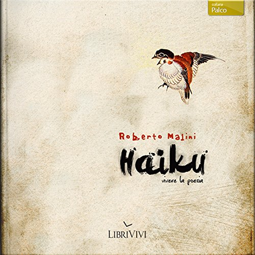 Haiku, vivere la poesia [Haiku, Live Poetry] audiobook cover art