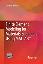 Finite Element Modeling for Materials Engineers Using MATLAB (R)