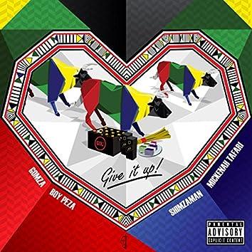 Give It Up (feat. Boy Peza, Shimzaman & Mickenah Tafari)