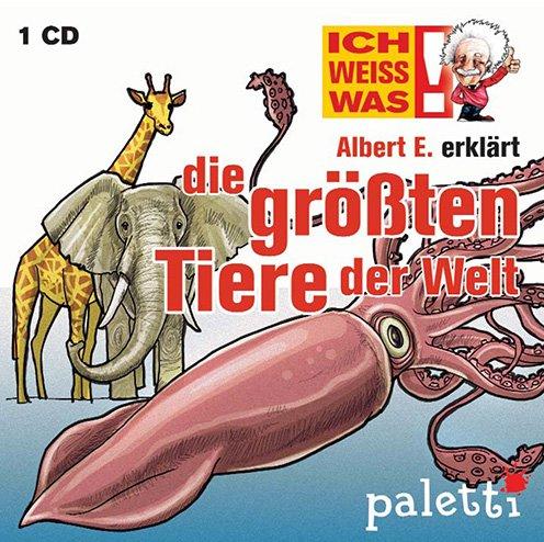 Ich weiss was! Albet E. erklärt die größten Tiere der Welt Kinder Wissens CD Hörbuch
