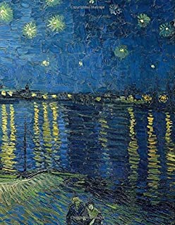 Sketch Book: Large Giant Sketchbook, 600 Pages to Draw, Sketch, Write & Doodle (Van Gogh Painting The Starry Night Over the Rhone Cover)