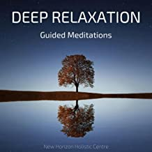 Deep Relaxation Guided Meditations