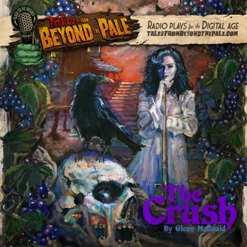 Tales From Beyond The Pale, Season 2 LIVE! The Crush cover art