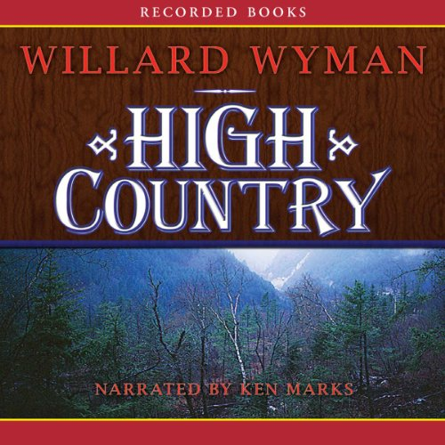 High Country Audiobook By Willard Wyman cover art