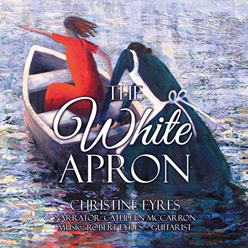 The White Apron                   By:                                                                                                                                 Christine Eyres                               Narrated by:                                                                                                                                 Cathleen McCarron                      Length: 13 hrs and 38 mins     Not rated yet     Overall 0.0