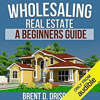 Wholesaling Real Estate: A Beginners Guide audiobook cover art