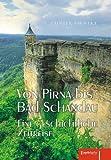 Von Pirna bis Bad Schandau: Eine geschichtliche Zeitreise