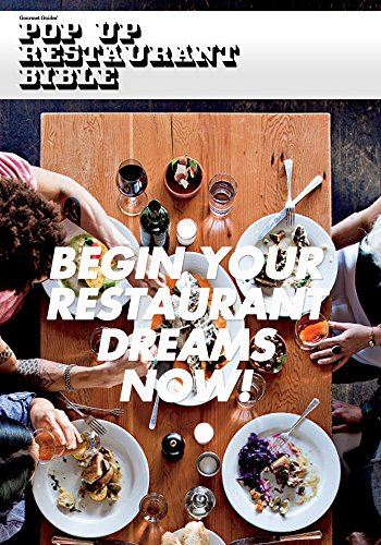 Pop Up Restaurant Bible: Make your restaurant dreams a reality. (English Edition)