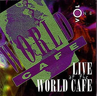 Live At The WORLD CAFE (Volume One)