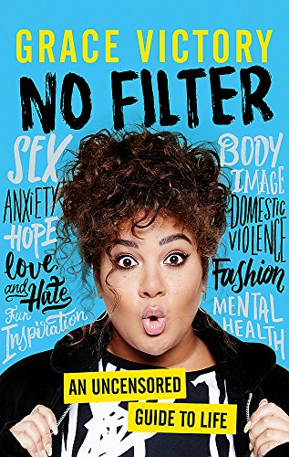 No Filter: An Uncensored Guide to Life From the Internet's Big Sister