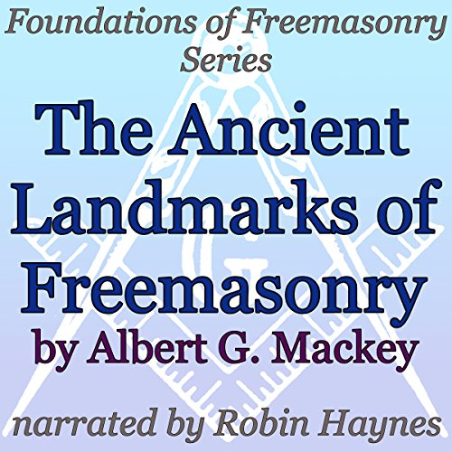 The Ancient Landmarks of Freemasonry audiobook cover art