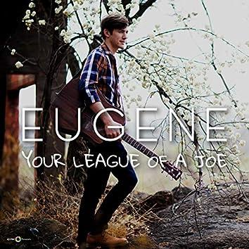 Your League of a Joe
