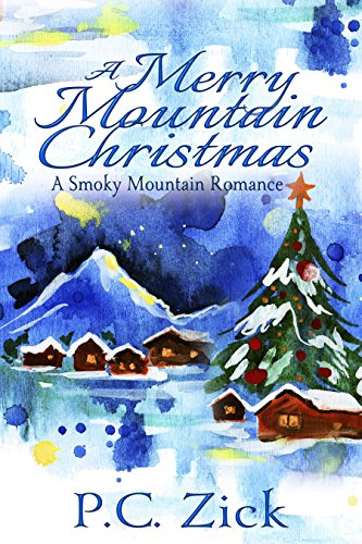 Book: A Merry Mountain Christmas (Smoky Mountain Romance Book 4) by P.C. Zick